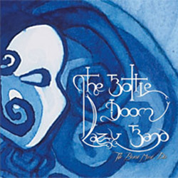 THE BOTTLE DOOM LAZY BAND - The Beast Must Die