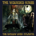 The wounded Kings - The Shadow Over Atlantis LP