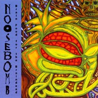 Noosebomb - Brain Food for the Braindead