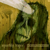 Unearthly Trance/The Endless Blockade Split LP
