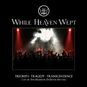 While Heaven Wept - Triumph:Tragedy:Transcendence [CD+DVD]