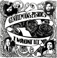 GENTLEMAN'S PISTOLS -I WOULDN'T LET YOU  7