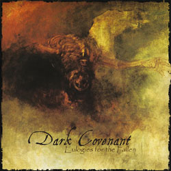 DARK COVENANT - Eulogies For The Fallen
