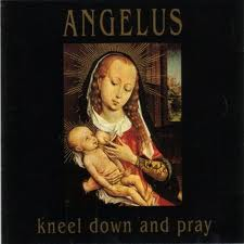 Angelus - Kneel down and pray ( Hellhound Records)