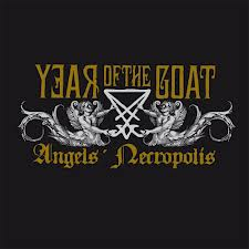 Year of the Goat - Angels Necropolis LP