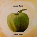 UNCLE ACID & THE DEADBEATS - Poison Apple 7