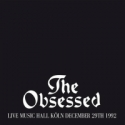 The Obsessed - Live Music Hall Köln December 29th 1992 LP