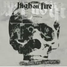 High on Fire - Spitting Fire Live Vol 1
