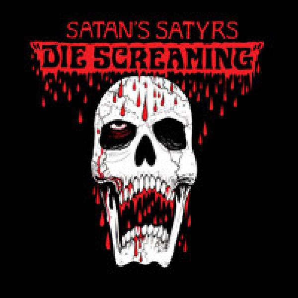 Satan`s Satyrs  - Die Screaming