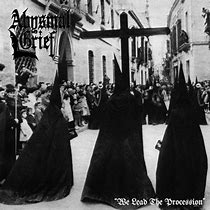 Abysmal Grief -We Lead The Procession
