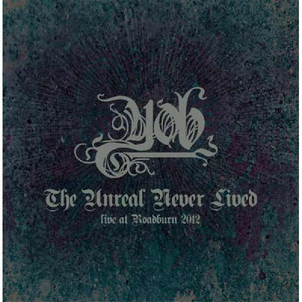 Yob - The unreal never lived ( live at Roadburn 2012) 2-LP