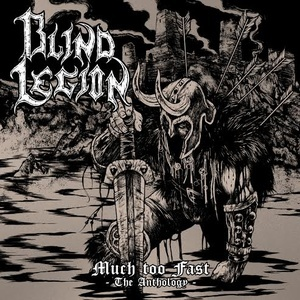 Blind Legion -Much too Fast - The Anthology LP