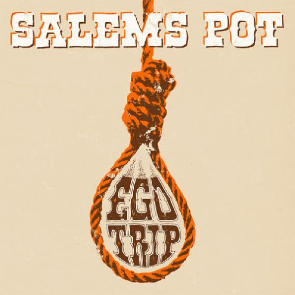 Salem`s Pot - Ego Trip / Yer Doom 7