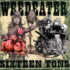 Weedeater – Sixteen Tons LP