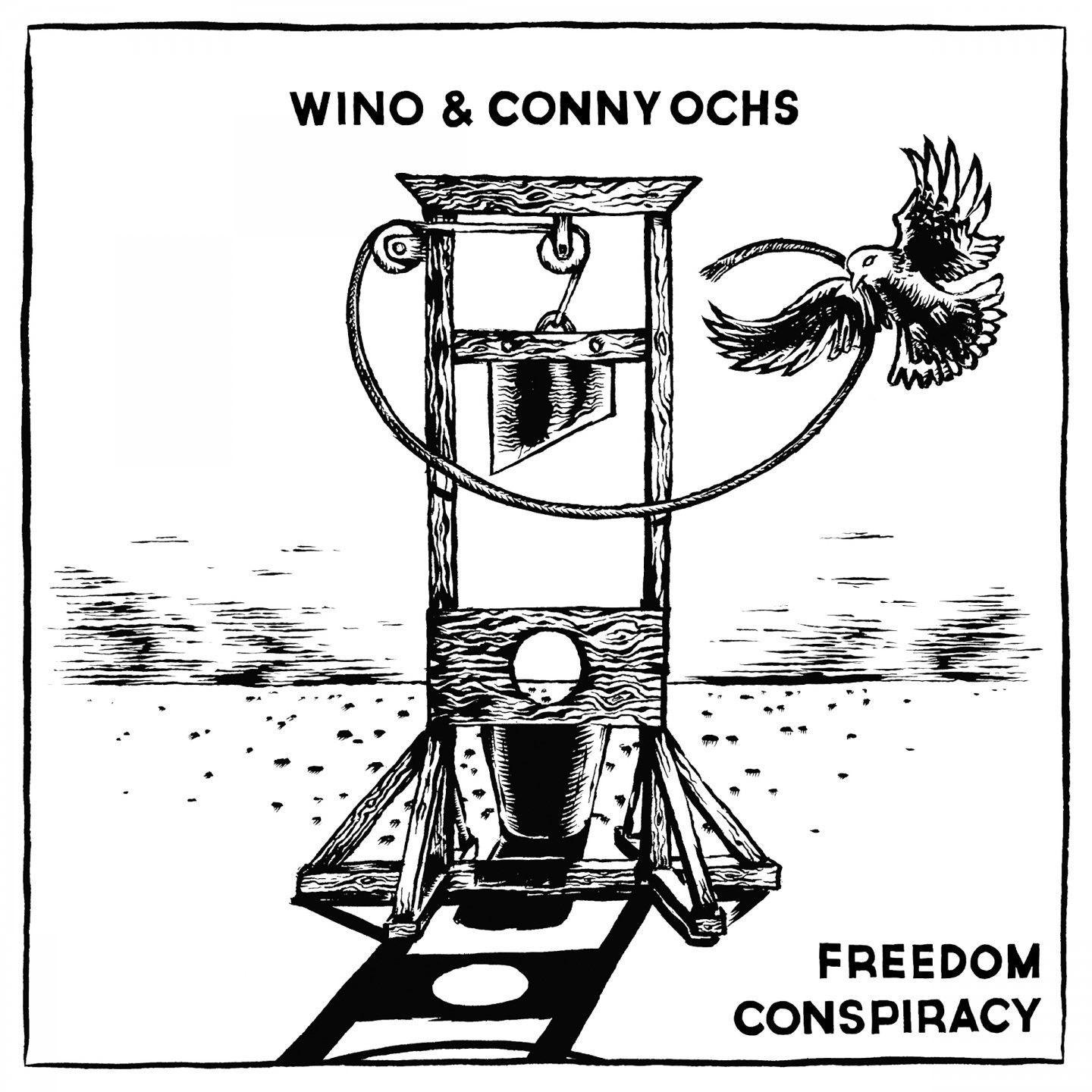 Wino & Conny Ochs -Freedom Conspiracy LP