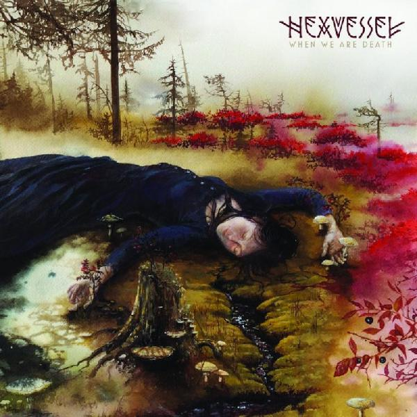 Hexvessel - When we are Death ( Mediabook)