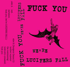 Lucifer's Fall - Fuck You We're Lucifer's Fall