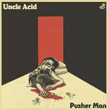 Uncle Acid & The Deadbeats - Pusher Man 7
