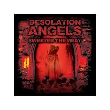 Desolation Angels - Sweeter than Meat LP