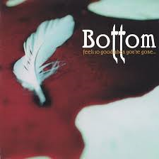 Bottom - Feels so good when you are gone