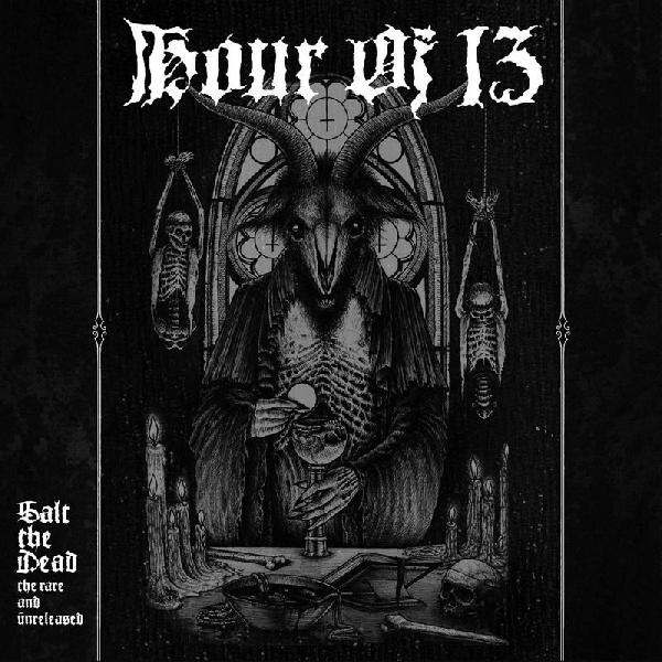 Hour of 13- Salt The Dead: The Rare And Unreleased 2-CD