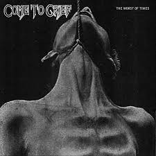 Come to Grief - The Worst of Times LP