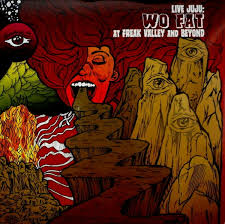 Wo Fat - Live Juju: At Freak Valley And Beyond 2LP