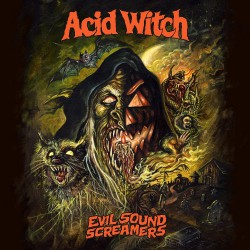 Acid Witch - Evil Sounds Screamers