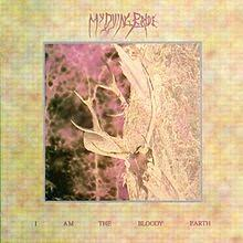 My Dying Bride - I am th Bloody Earth LP