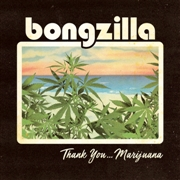 Bongzilla - Thank you......Marijuana 2-LP