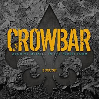 Crowbar - Archive Metal in its Purest Form 3-CD