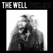 The Well -Death and Consolation LP