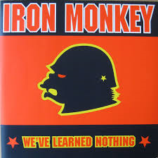 Iron Monkey - We`ve Learned nothing 10