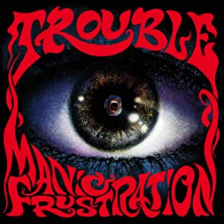 Trouble - Manic Frustration LP