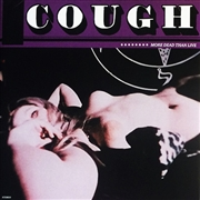 Cough - More Dead than live LP