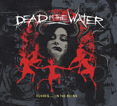 Dead In The Water / Echoes... In The Ruins
