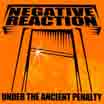 Negative Reaction – Under the Ancient Penalty
