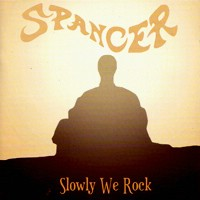 Spancer – Slowly we rock